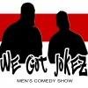 We Got Jokez