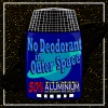 No Deodorant In Outer Space
