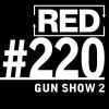 "RED 220: Gun Shows And ""Barely Legal"" Marketing (Part 2)"