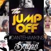 """""""The Jump Off"""" Friday (7-29-16) w/Dante Hawkins"""