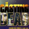 The Casting Dead: A Walking Dead Podcast