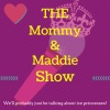 The Mommy and Maddie Show