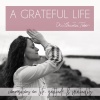A Grateful Life with Dr Lauren Tober