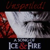 Unspoiled! A Song Of Ice And Fire