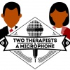 Two Therapists and a Microphone
