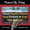 PBF26 5 Most Popular Podcast Show Formats to Grow Your Audience with Bill Griggs and Kingsley Grant