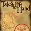 Tales of the Left Hand, Book One