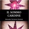 """ULTIMI AGGIORNAMENTI E PRESENTAZIONE DE """"IL SOMMO CARDINE"""""""