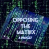 Opposing the Matrix-Second Exodus