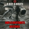 A Boy, a Brute, and a Bastard's Bastard
