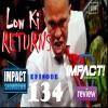 IMPACT Showdown Ep134 | Impact Wrestling 4-20-17 Review- Low Ki & Sonjay Dutt Return=X-Division Love