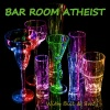 Atheists on Air: Beyond the Trailer Park Ep. 107: Bar Room in the Trailer Park!