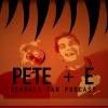 Pete + E