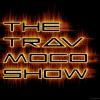 The Trav Moco Show