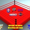 Outside the ropes Wrestling Chat Show