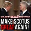Behind Enemy Lines: Make SCOTUS Great Again!