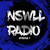 NSWLL RADIO EPISODE 1