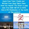 Take 2 Radio presents Have You Heard? Soap News #BoldandBeautiful #YR #GH #Days