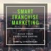 The Smart Franchise Marketing Podcast
