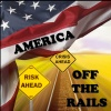 America Off The Rails w/ Ricky Robinson