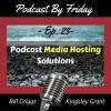 PBF023 Podcast Media Hosting Solutions