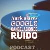 Los audífonos de Google