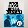 Pitch Close Upsell Repeat: Dominate