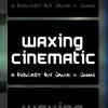 Waxing Cinematic's tracks