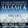 40H15: True Traits of Belief in Allah & the Last Day (Part 5)