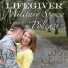 Lifegiver Military Spouse Podcast