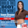 Build The Body You Want ~ Intermittent Eating With Guest KD Ringer 8/21/17