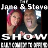 Jane and Steve Show - Comedy to Offend