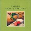 La increíble y triste historia de la cándida Eréndira y de su abuela desalmada, Gabriel García Márquez
