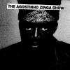 The Agostinho Zinga Show