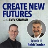 011 Rohit Tandon - Lead with your Heart, Gut, and Brain