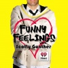 Funny Feelings with Scotty Gunther