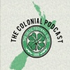 The Colonial Podcast Ep 13 - Futures bright, its green and white.