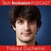 2- Tech Inclusion: Thibaut Duchemin, CEO at AVA.me explores total accessibility