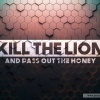 Kill The Lion And Out The Honey Pastor Austin Eseke