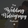 The Wedding Videography Podcast