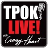 TPOK Live! with Crazy Heart!