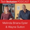 7-Tech Inclusion: Melinda Epler and Wayne Sutton introduce an in-depth video series
