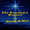 THE RUNDOWN REPORT with Zeeda