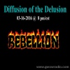 Diffusion of the Delusion-Rebellion