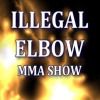 The ILLegal ELbow MMA Show