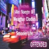 Offended: Episode 4 - Alex, Meaghan & Smoove Life