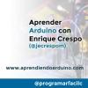 #113 Aprender Arduino con Enrique Crespo (@jecrespom)