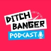 Ditch Banger TV Podcast