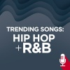Trending Songs: Hip Hip and R&B