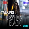Orphan Black: Talking Orphan Black